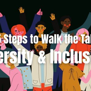 What Business Leaders Need To Do To Enable Inclusion in Diversity?